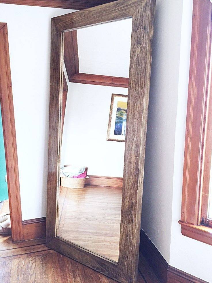 25+ Best Large Wooden Mirror Ideas On Pinterest | Pallet Mirror Throughout Large Standing Mirrors (#1 of 30)