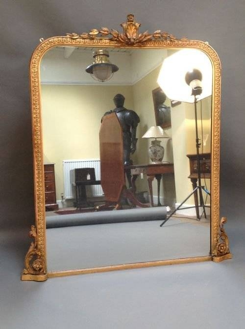 Late 19Thc Large Gilded Over Mantle Mirror With Carved Cresting With Regard To Large Mantel Mirrors (#24 of 30)