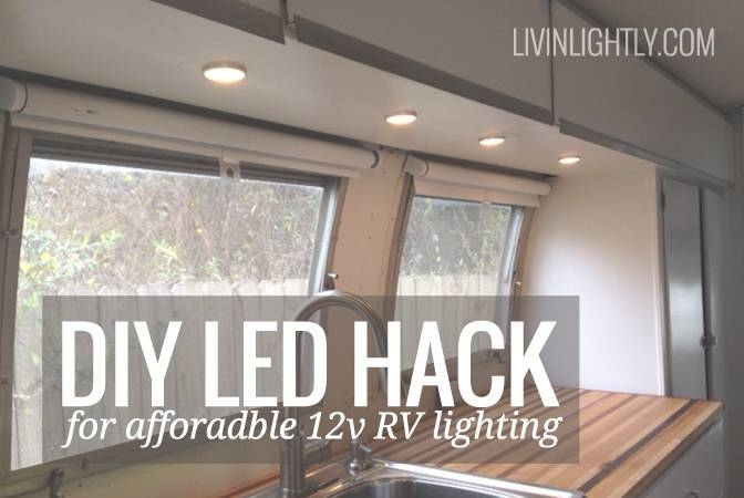 Ikea Led Hack For Affordable 12V Rv Lighting | Livin' Lightly Regarding Ikea Recessed Lights (#6 of 15)