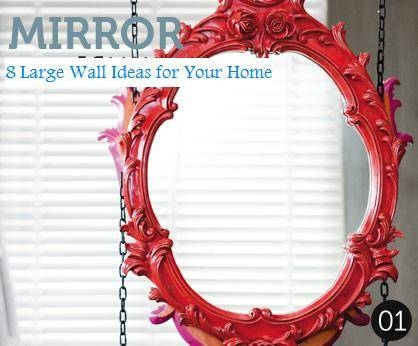 8 Large Wall Mirror Ideas For Home Decorating « Furniture And Vase Inside Large Red Wall Mirrors (#1 of 15)