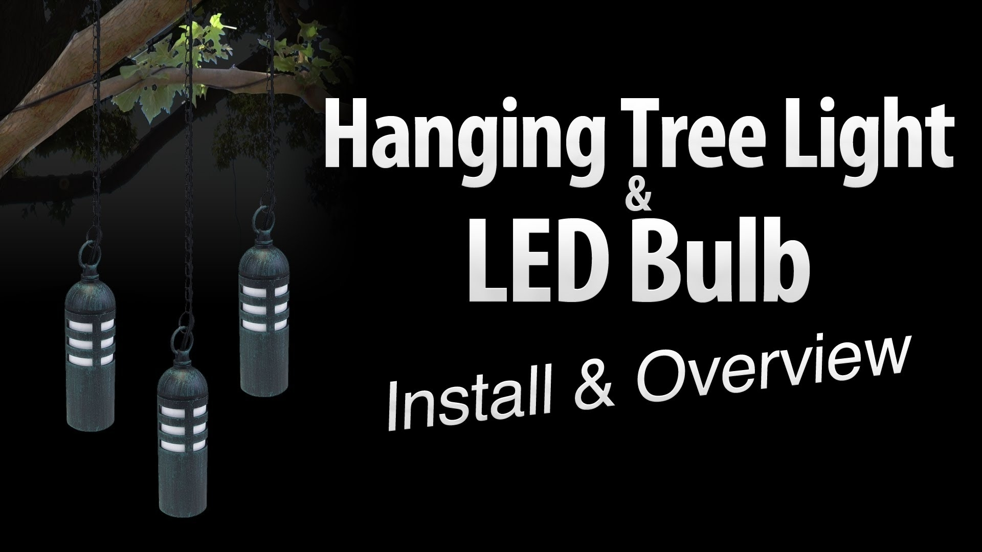 Hanging Tree Light & Led Light Bulb Install & Overviewtotal Throughout Hanging Outdoor Flood Lights (View 5 of 15)