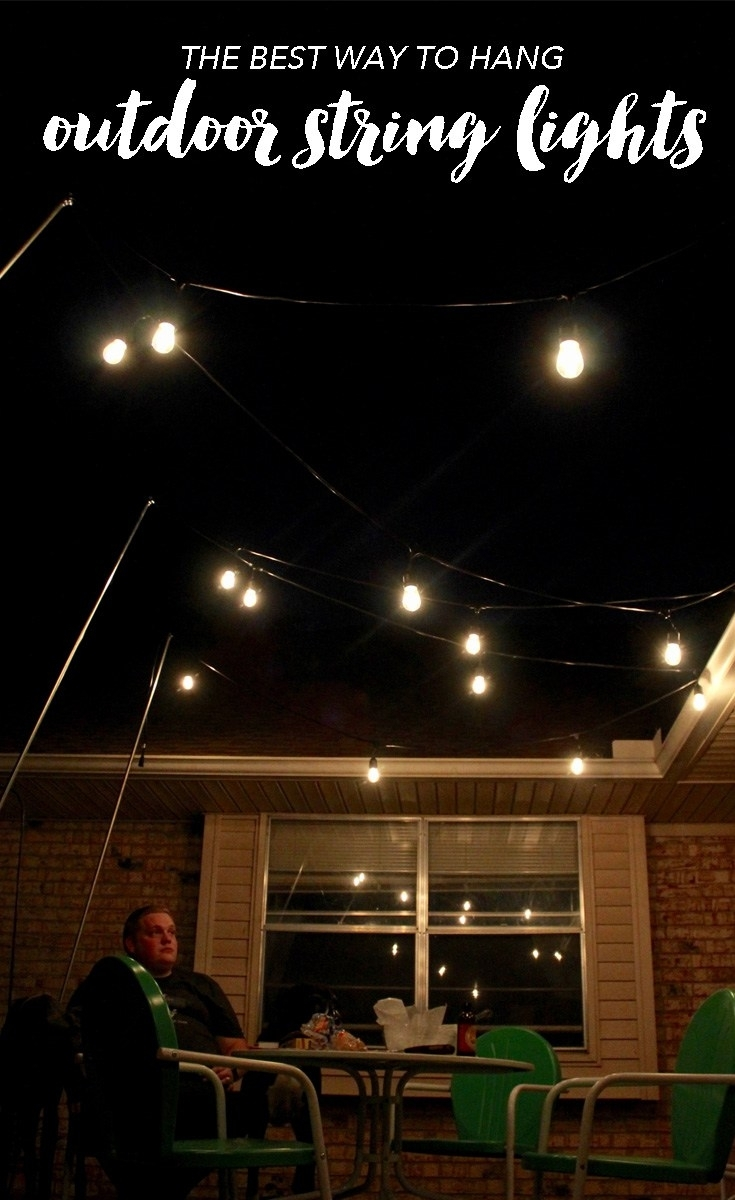 Outdoor Lighting: How To Hang Patio Lights (The Easy Way!) Pertaining To Hanging Outdoor Lights (#13 of 15)